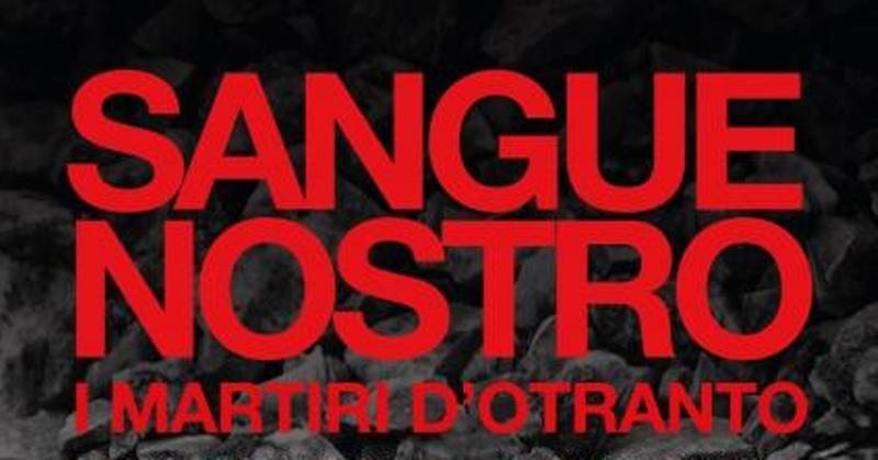 """""""Sangue nostro. I martiri di Otranto"""", spettacolo teatrale sabato 29 luglio a Selva di Fasano"""