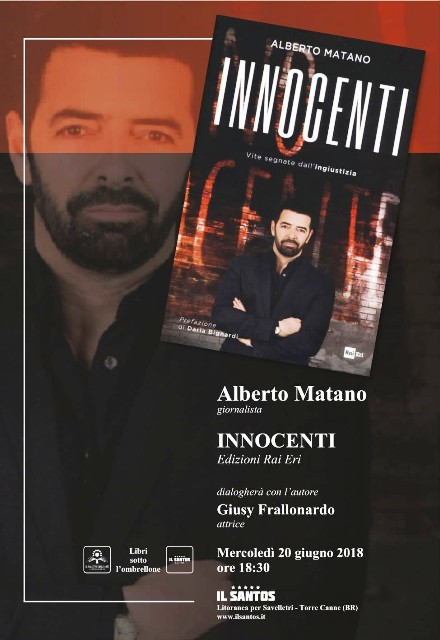 Il giornalista RAI Alberto Matano presenta il libro:Innocenti. Vite segnate dall'ingiustizia