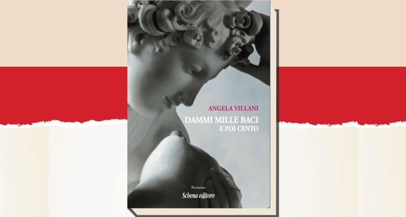 """Angela Villani, illustra il suo ultimo lavoro letterario """"Dammi mille baci e poi cento"""""""