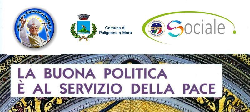 """""""La buona politica è al servizio della pace"""" oggi a Polignano a Mare"""