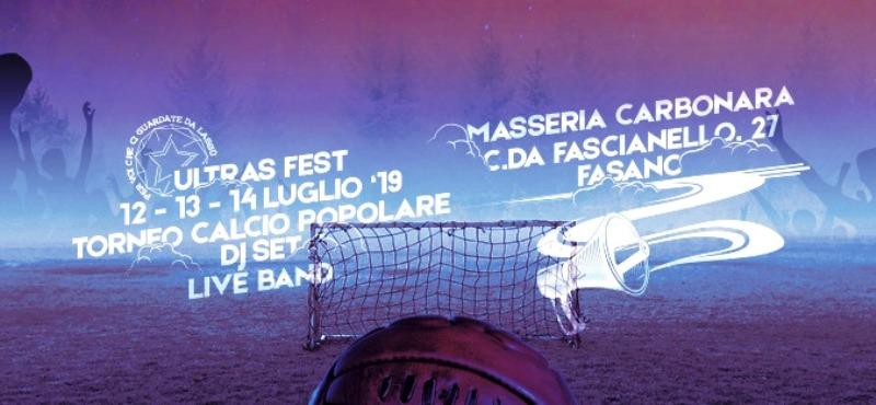 Ultras Fest 2019 – dal 12 al 14 luglio presso la Masseria Carbonara
