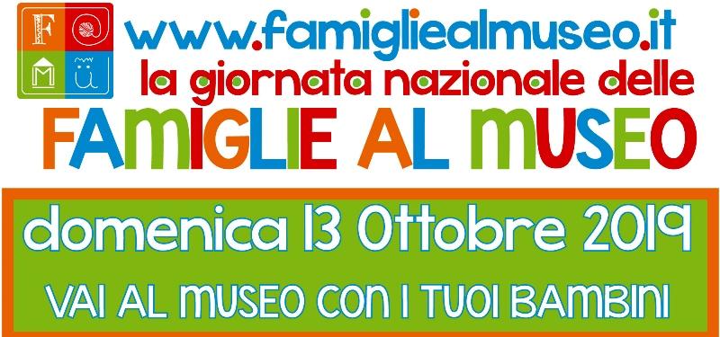 """Domenica 13 ottobre la """"Giornata delle Famiglie al Museo"""""""